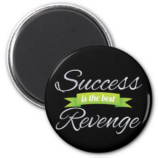 El éxito es el mejor verde de la venganza imán redondo 5 cm