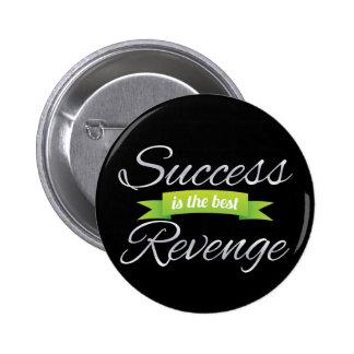 El éxito es el mejor verde de la venganza pin redondo de 2 pulgadas