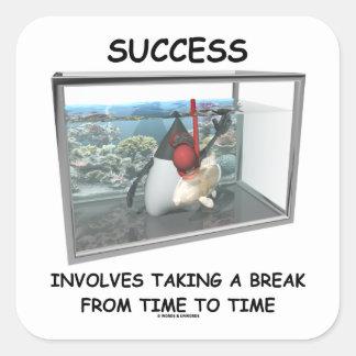 El éxito implica el tomar de una rotura de vez en calcomania cuadrada personalizada