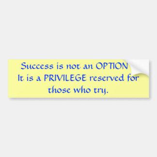 El éxito no es una opción etiqueta de parachoque