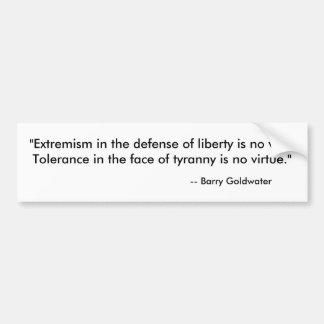 """El """"extremismo en la defensa de la libertad es no  pegatina para auto"""
