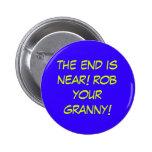 ¡el extremo está cerca! ¡robe a su abuelita! pins