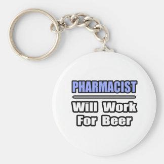 El farmacéutico… trabajará para la cerveza llavero personalizado