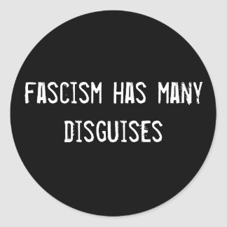 el fascismo tiene muchos disfraces pegatinas