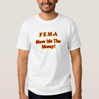 ¡El FEMA me muestra el dinero! Texto del fuego Playeras