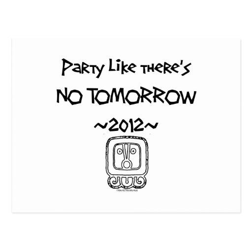 El fiesta como allí no es NINGUNA MAÑANA ~2012~ Postal