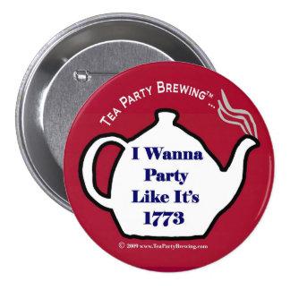 El fiesta de la fiesta del té TP0102 como él es el Pin Redondo De 3 Pulgadas