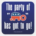 ¡El fiesta de ningún tiene que ir! Pegatina Cuadrada