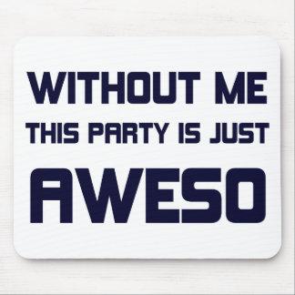 El fiesta es apenas Aweso Alfombrillas De Ratón