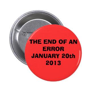 El FINAL ERROR del 20 de enero de 2013 Pin Redondo De 2 Pulgadas