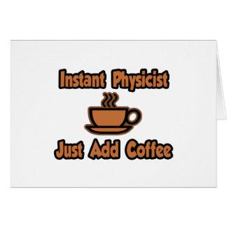 El físico inmediato… apenas añade el café tarjetón