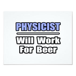"""El físico… trabajará para la cerveza invitación 4.25"""" x 5.5"""""""
