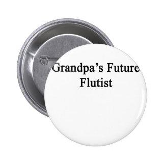 El flautista futuro del abuelo pin redondo de 2 pulgadas