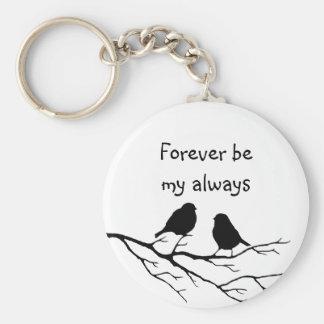 El Forever sea mi siempre con poco los 'pájaros Llavero Redondo Tipo Pin