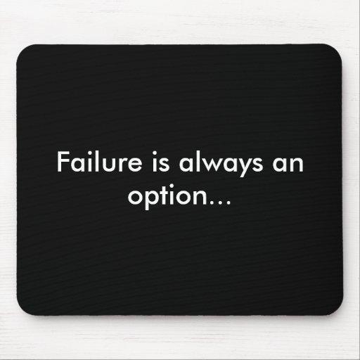 El fracaso es siempre una opción… (Cojín de ratón) Tapete De Raton