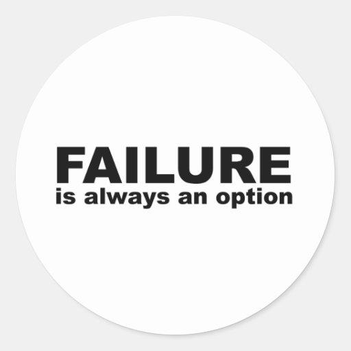 el fracaso es siempre una opción pegatina redonda