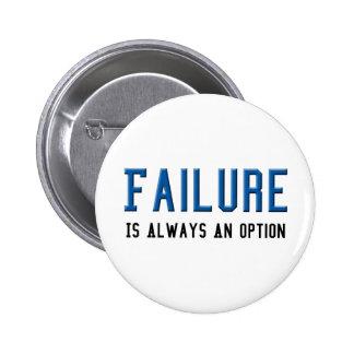 El fracaso es siempre una opción pin redondo de 2 pulgadas