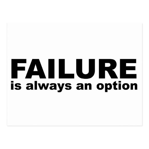 el fracaso es siempre una opción postales