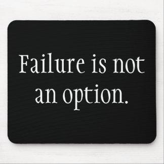El fracaso no es una opción tapetes de raton