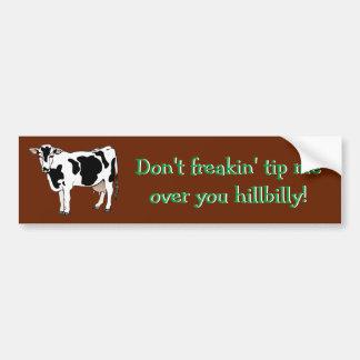 ¡El freakin no me inclina sobre usted hillbilly! Pegatina Para Coche