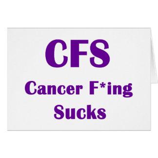 El Freaking del cáncer chupa el CFS Tarjeta De Felicitación