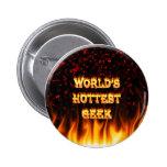 El fuego del friki del mundo y el rojo más calient pin