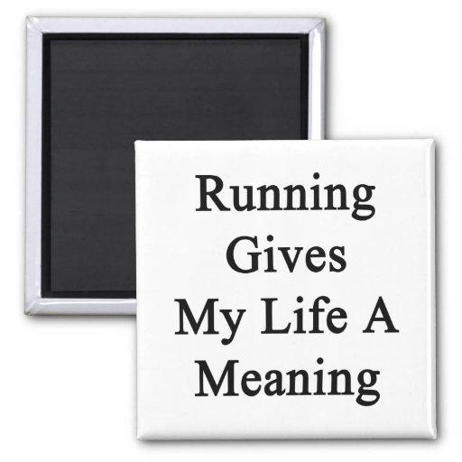 El funcionamiento da a mi vida un significado iman de nevera
