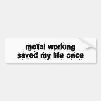 El funcionamiento del metal ahorró mi vida una vez etiqueta de parachoque
