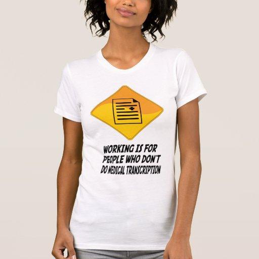El funcionamiento está para la gente que no hace T Camisetas