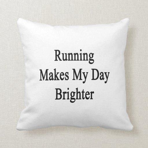 El funcionamiento hace mi día más brillante almohadas