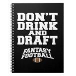 El fútbol de la fantasía no bebe y no elabora cuaderno