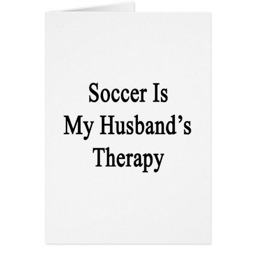 El fútbol es la terapia de mi marido tarjetas