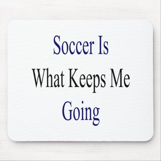 El fútbol es qué me guarda el ir alfombrilla de ratón