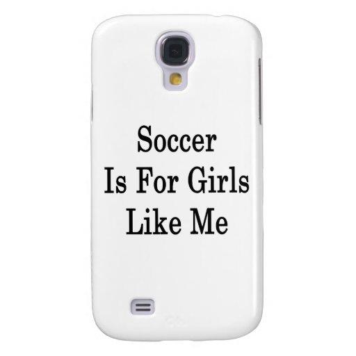El fútbol está para los chicas como mí