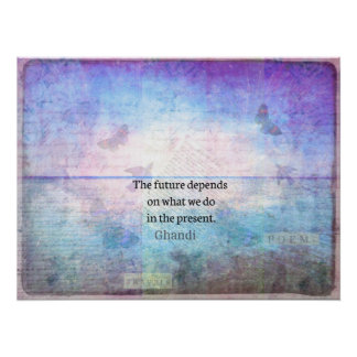 El futuro depende de lo que hacemos en el presente póster