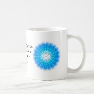 El futuro depende de lo que hacemos en el presente tazas de café