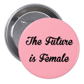 El futuro es botón femenino pin redondo de 3 pulgadas