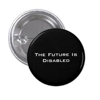 """El futuro es lisiado, 1 1/4"""" botón, negro pin redondo de 1 pulgada"""
