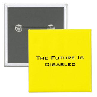 """El futuro es lisiado, 2"""" botón cuadrado, amarillo pin cuadrado"""