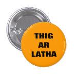 El gaélico de Thig AR Latha nuestro día vendrá Pin
