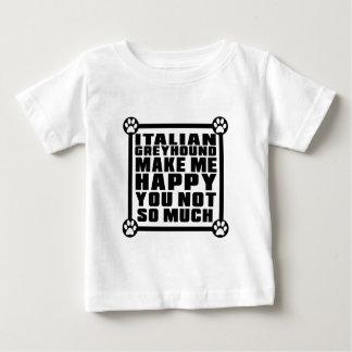 EL GALGO ITALIANO LE HACE ME FELIZ NO TANTO TEE SHIRTS