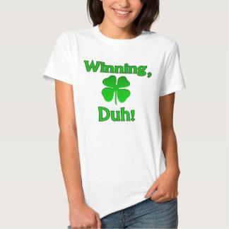 ¡El ganar, Duh!  Camiseta Playera