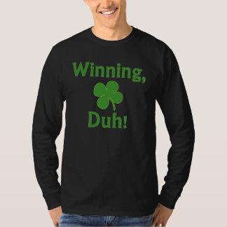 ¡El ganar, Duh!  Camiseta Polera