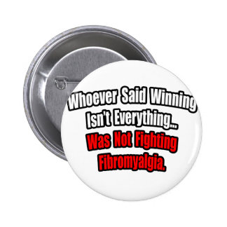El ganar no es todo cita, Fibromyalgia Pin