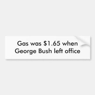 El gas era $1,65 cuando George Bush salió de la of Etiqueta De Parachoque