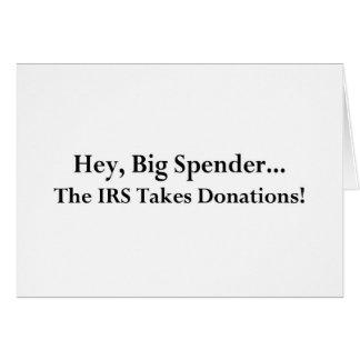 El gastador de dinero ey grande el IRS toma donaci Felicitacion