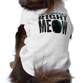 El gatito grosero cerró su maullido Catspeak de la Camiseta De Mascota