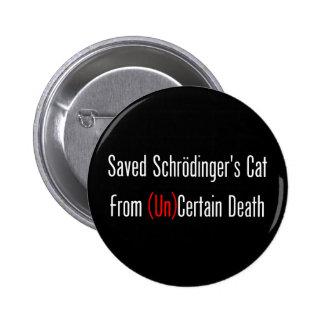 El gato de Schrodinger ahorrado (la O.N.U) de Pin Redondo De 2 Pulgadas