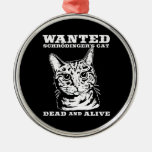 El gato de Schrodinger quiso a muertos o vivo Adorno Navideño Redondo De Metal