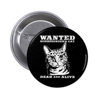 El gato de Schrodinger quiso a muertos o vivo Pins